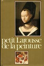 PETIT LAROUSSE DE LA PEINTURE