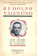 RUDOLPH VALENTINO – SA VIE, SES FILMS, SES AVENTURES
