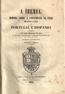 A IBÉRIA – MEMÓRIA SOBRE A CONVENIÊNCIA DA UNIÃO PACÍFICA E LEGAL DE PORTUGAL E HISPANHA