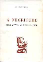 A NEGRITUDE-DOS MITOS ÀS REALIDADES