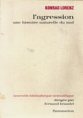 L'AGRESSION – UNE HISTOIRE NATURELLE DU MAL