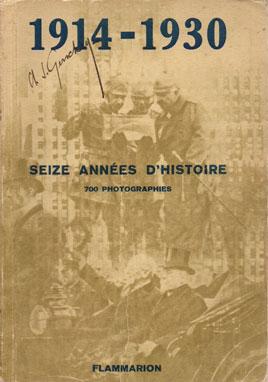 SEIZE ANNÉES D'HISTOIRE (1914-30)