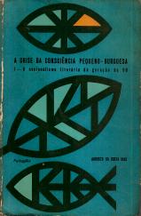 A CRISE DA CONSCIÊNCIA PEQUENO-BURGUESA (I-O NACIONALISMO LITERÁRIO DA GERAÇÃO DE 90)