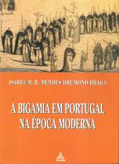 A BIGAMIA EM PORTUGAL NA ÉPOCA MODERNA (SENTIR MAL DO DACRAMENTO DO MATRIMÓNIO?)