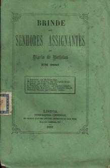 BRINDE AOS SENHORES ASSIGNANTES DO DIÁRIO DE NOTÍCIAS EM 1881-1-O ARMADOR ; 2-MEMÓRIAS DE PAULINA; 3-O ROUBO ; 4-A VINGANÇA DE FÍGARO ; 5-UMA CANÇÃO ROMÂNTICA ; 6-NOTICIAS VELHAS