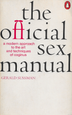 THE OFFICIAL SEX MANUAL-A MODERN APPROACH TO THE ART AND TECHNIQUES OF COGINUS