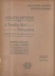 ADIANTAMENTOS À FAMÍLIA RIAL PORTUGUESA, DEPOSTA EM 5 DE OUTUBRO DE 1910