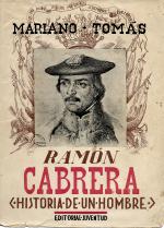 RAMON CABRERA – HISTORIA DE UN HOMBRE