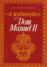 A ACALMAÇÃO E D. MANUEL II