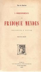 A CORRESPONDÊNCIA DE FRADIQUE MENDES (MEMORIAS E NOTAS)