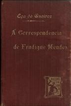 A CORRESPONDÊNCIA DE FRADIQUE MENDES (MEMÓRIAS E NOTAS)