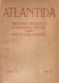 ATLÂNTIDA-MENSÁRIO ARTÍSTICO LITERÁRIO E SOCIAL PARA PORTUGAL E BRAZIL