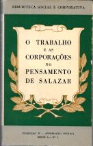 O TRABALHO E AS CORPORAÇÕES NO PENSAMENTO DE SALAZAR