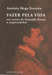 FAZER PELA VIDA-UM RETRATO DE FERNANDO PESSOA, O EMPREENDEDOR