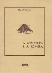 A ROMÃZEIRA E A SOMBRA