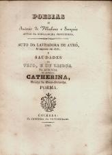 POESIAS - AUTO DA LAVRADORA DE AYRÓ E SAUDADES DO TEJO E DE LISBOA NA AUSENCIA DA SENHORA CATHERINA, RAINHA DA GRAN-BRETANHA