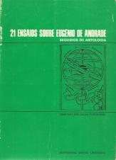 21 ENSAIOS SOBRE EUGÉNIO DE ANDRADE, SEGUIDOS DE ANTOLOGIA