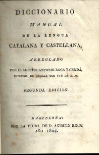 DICCIONARIO MANUAL DE LA LENGUA CATALANA Y CASTELLANA+BREVE VOCABULARIO VALENCIANO-CASTELLANO SACADO DE VARIOS AUTORES
