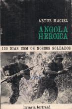 ANGOLA HERÓICA-120 DIAS COM OS NOSSOS SOLDADOS
