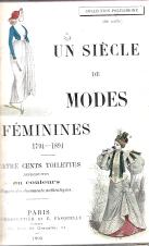 UN SIÉCLE DE MODES FÉMININES (1794-1894)