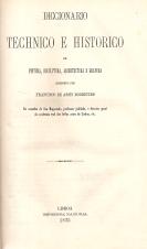 DICCIONARIO TECHNICO E HISTORICO (PINTURA, ESCULPTURA, ARCHITECTURA E GRAVURA)