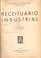 RECEITUÁRIO INDUSTRIAL(ENCICLOPÉDIA DE OFÍCIOS, ARTES E INDÚSTRIAS)