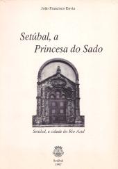 SETÚBAL, A PRINCESA DO SADO