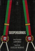 SUSPENSÓRIOS - CARTOONS DE ANTÓNIO