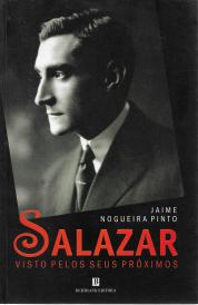 SALAZAR VISTO PELOS SEUS PRÓXIMOS (1946-68)