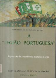 A LEGIÃO PORTUGUESA-EXPRESSÃO DA CONSCIÊNCIA MORAL DA NAÇÃO