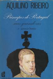 PRINCÍPES DE PORTUGAL – SUAS GRANDEZAS E MISÉRIAS