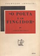 «O POETA É UM FINGIDOR» (PESSOA, SÁ-CARNEIRO, RIMBAUD, ANTÓNIO MACHADO, G.M.HOPKINS, T.S. ELIOT, MANUEL BANDEIRA, MANUEL LARANJEIRA, ALÉM DE UM ESTUDO SOBRE A POESIA E DE UMA NOTA INTRODUTÓRIA)