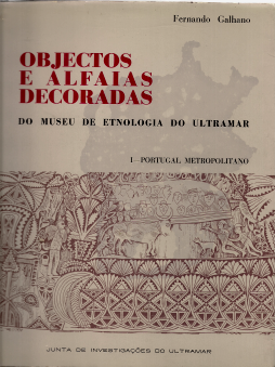 OBJECTOS E ALFAIAS DECORADAS DO MUSEU DE ETNOLOGIA DO ULTRAMAR (PORTUGAL METROPOLITANO)