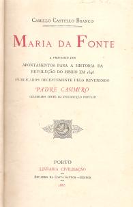 MARIA DA FONTE-A PROPOSITO DOS APONTAMENTOS PARA A HISTÓRIA DA REVOLUÇÃO DO MINHO EM 1846, PUBLICADOS RECENTEMENTE PELO REVERENDO PADRE CASIMIRO, CELEBRADO CHEFE DA INSURREIÇÃO POPULAR