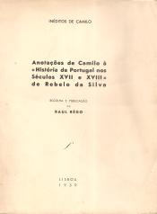 INÉDITOS DE CAMILO-ANOTAÇÕES DE CAMILO À HISTÓRIA DE PORTUGAL NOS SÉCULOS XVII E XVIII, DE REBELO DA SILVA