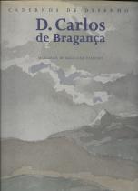 D.CARLOS DE BRAGANÇA-CADERNOS DE DESENHO