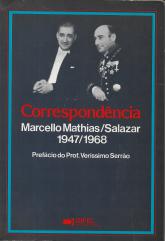 CORRESPONDÊNCIA MARCELLO MATHIAS/SALAZAR(1947-1968)
