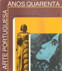 OS ANOS QUARENTA NA ARTE PORTUGUESA (EXPOSIÇÃO NA FUNDAÇÃO GULBENKIAN)