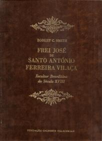 FREI JOSÉ DE SANTO ANTÓNIO FERREIRA VILAÇA-ESCULTOR BENEDITINO DO SÉCULO XVIII