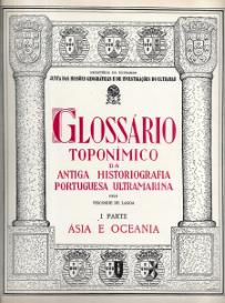 GLOSSÁRIO TOPONÍMICO DA ANTIGA HISTORIOGRAFIA PORTUGUESA ULTRAMARINA(ÁSIA E OCEÂNIA)