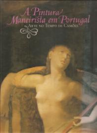 A PINTURA MANEIRISTA EM PORTUGAL-ARTE NO TEMPO DE CAMÕES