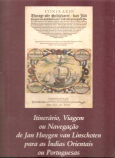 ITINERÁRIO, VIAGEM OU NAVEGAÇÃO DE JAN HUYGEN VAN LINSCHOTEN PARA AS ÍNDIAS ORIENTAIS OU PORTUGUESAS
