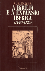 A IGREJA E A EXPANSÃO IBÉRICA