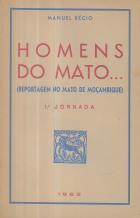 HOMENS DO MATO...(REPORTAGEM NO MATO DE MOÇAMBIQUE) 1ªJORNADA