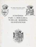 SUBSÍDIOS PARA A HERÁLDICA TUMULAR MODERNA OLISSIPONENSE