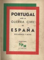 PORTUGAL ANTE LA GUERRA CIVIL DE ESPAÑA - DOCUMENTOS Y NOTAS