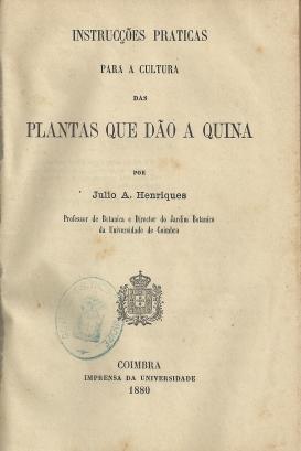 INSTRUÇÕES PRÁTICAS PARA A CULTURA DAS PLANTAS QUE DÃO A QUINA