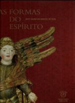 AS FORMAS DO ESPÍRITO-ARTE SACRA DA DIOCESE DE BEJA