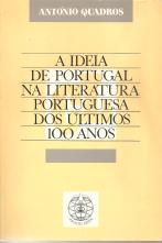 A IDEIA DE PORTUGAL NA LITERATURA PORTUGUESA DOS ÚLTIMOS 100 ANOS