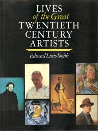 LIVES OF THE GREAT TWENTIETH CENTURY ARTISTS